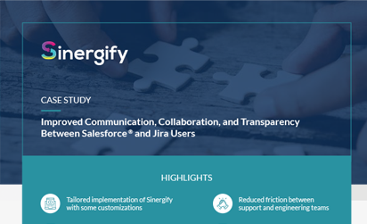 Improved Communication, Collaboration, and Transparency Between Salesforce and Jira Users