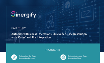 Automated Business Operations, Quickened Case Resolution with 'Cases' and Jira Integration